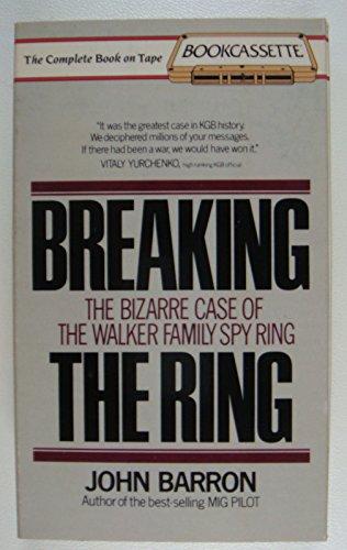 Breaking the Ring - The Bizarre Case: John Barron