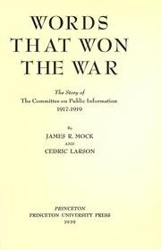 Words That Won The War: The Story of The Committee on Public Information 1917-1919: Mock, James R.;...