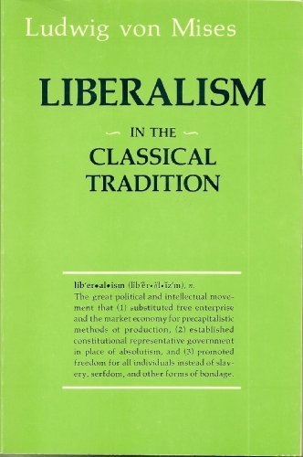 9780930439231: Liberalism : In the Classical Tradition