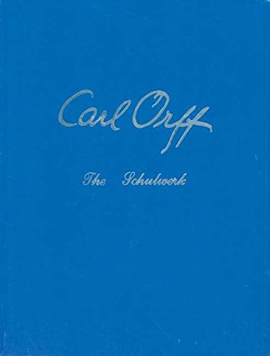 9780930448066: The Schulwerk, Vol. 3: Carl Orff/Documentation, His Life and Works