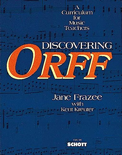 9780930448998: Discovering Orff: A Curriculum for Music Teachers