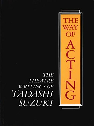 9780930452568: The Way of Acting: The Theatre Writings of Tadashi Suzuki