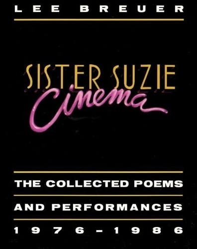 Sister Suzie Cinema: Collected Poems and Performances: Lee Breuer