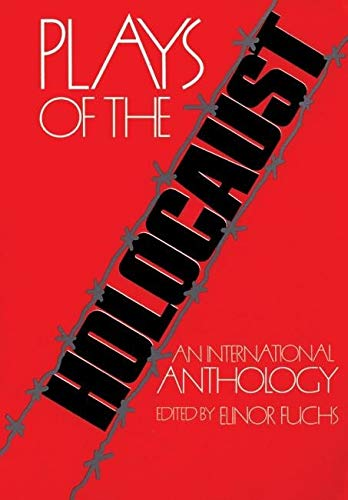 9780930452636: Plays of the Holocaust: An International Anthology