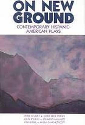 9780930452681: On New Ground: Contemporary Hispanic-American Plays