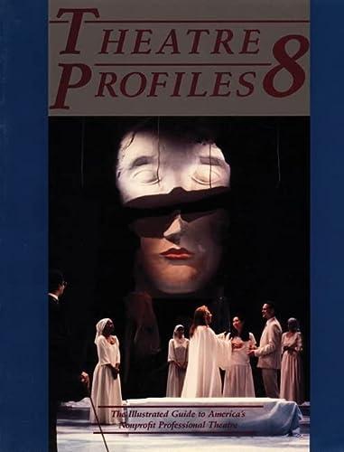 9780930452773: Theatre Profiles 8: The Illustrated Guide to America's Nonprofit Professional Theatres