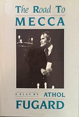 THE ROAD TO MECCA: Fugard, Athol