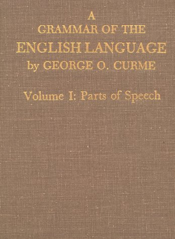 9780930454029: 001: A Grammar of the English Language: Volume I: Parts of Speech