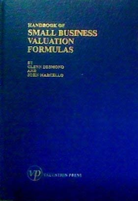 Handbook of small business valuation formulas: Glenn M Desmond
