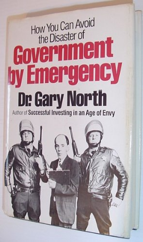 Government by Emergency: North, Gary