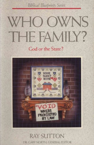 9780930462161: Who Owns the Family: God or the State?