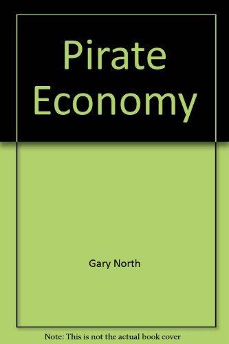 9780930462253: The Pirate Economy