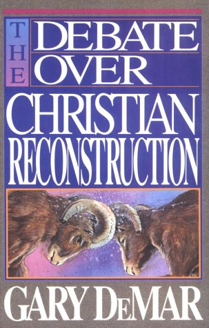The Debate over Christian Reconstruction (0930462335) by Demar, Gary