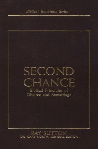 9780930462499: Second Chance: Biblical Principles of Divorce and Remarriage (Biblical Blueprints)