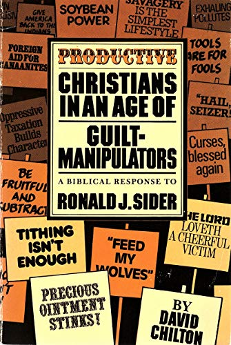 9780930464004: Productive Christians in an Age of Guilt-Manipulators: A Biblical Response to Ronald J. Sider