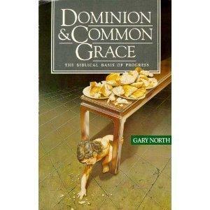 9780930464097: Dominion & Common Grace: The Biblical Basis of Progress