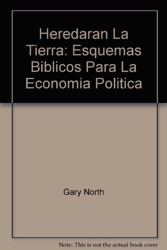 Heredaran La Tierra Esquemas Biblicos Para La Economia Politica (1990 publication)