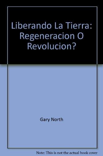 9780930464318: Liberando La Tierra: Regeneracion O Revolucion?