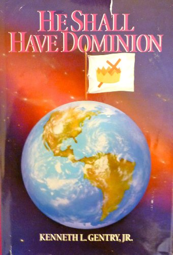 9780930464622: He Shall Have Dominion: A Postmillennial Eschatology