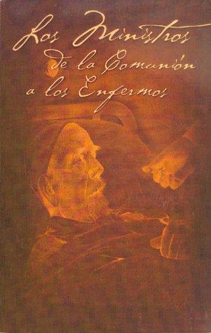 9780930467517: Los Ministros De LA Comunion a Los Enfermos (Spanish Edition)