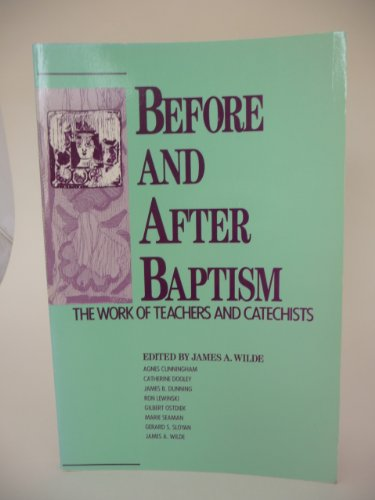 Before and After Baptism: The Work of Teachers and Catechists