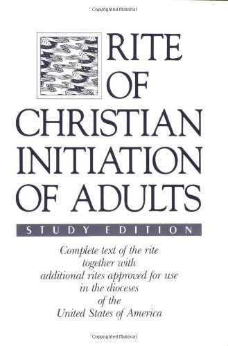 9780930467944: Rite of Christian Initiation of Adults, Study Edition: Complete text of the rite together with additional rites approved for use in the dioceses of the United States of America