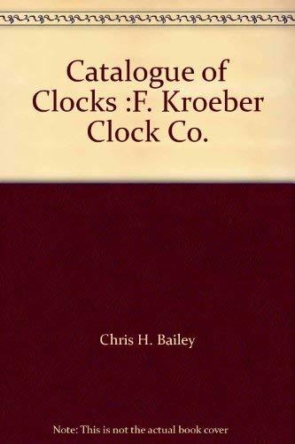 9780930476168: Catalogue of Clocks :F. Kroeber Clock Co.