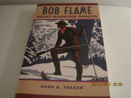 9780930487850: Bob Flame Rocky Mountain Ranger