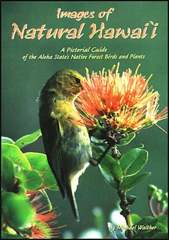 Images of Natural Hawaii : A Pictorial: Michael Walther