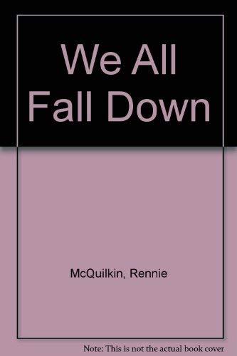 We All Fall Down: McQuilkin, Rennie