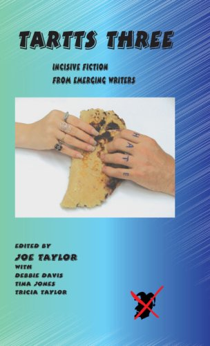 Tartts Three: Incicisve Fiction From Emerging Writers (Story Signed By Author): Taylor, Joe; Jones,...