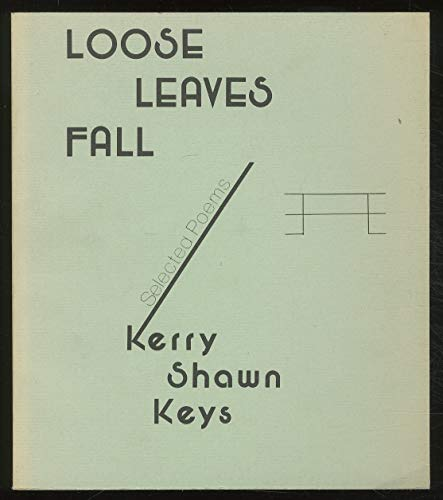 Loose Leaves Fall: Keys, Kerry Shawn