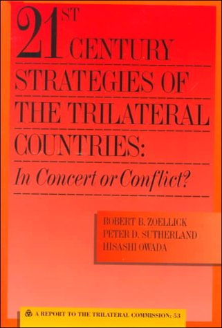 9780930503789: 21st Century Strategies of the Trilateral Countries: In Concert or Conflict? (Triangle Papers)