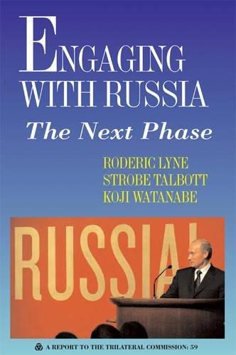 Engaging with Russia : The Next Phase: Strobe Talbott; Koji