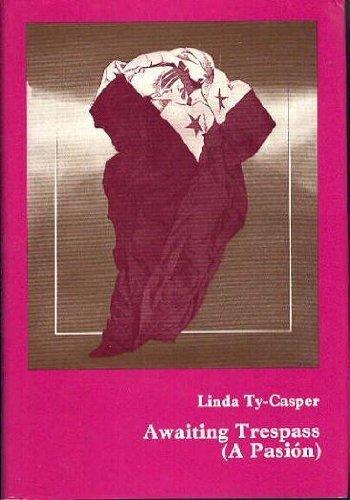 Awaiting Trespass: A Pasion: Ty-Casper, Linda
