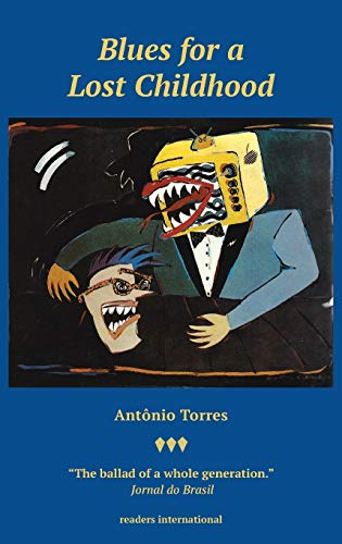 Blues for a Lost Childhood: A Novel: Antonio Torres