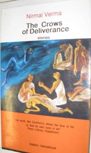 The Crows of Deliverance: Stories: Verma, Nirmal; Singh,