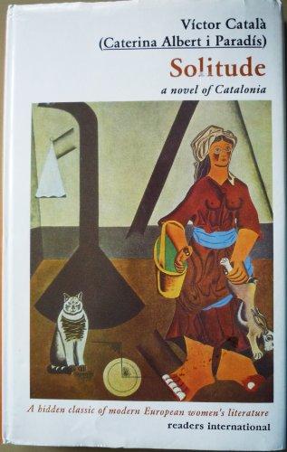 9780930523916: Solitude: A Novel of Catalonia