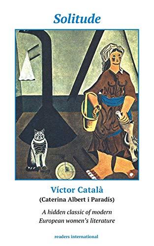 9780930523923: Solitude: A Novel of Catalonia