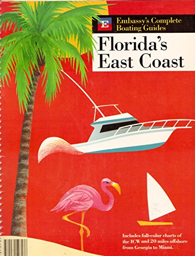 Embassy's Complete Boating Guides: Florida's East Coast: Scannell, Tim;Quarrier, Ian;...