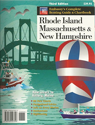 9780930527396: Embassy's Complete Boating Guide and Chartbook to Rhode Island, Massachusetts, and New Hampshire 3rd ed.