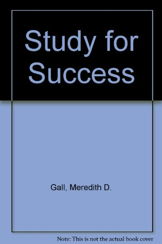 Study for Success: Joyce P. Gall; Meredith D. Gall