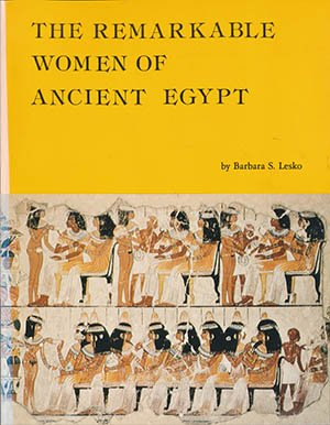 9780930548018: The remarkable women of ancient Egypt