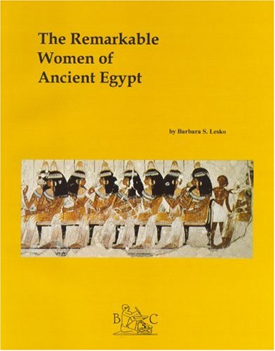 The Remarkable Women of Egypt (0930548132) by Barbara S. Lesko