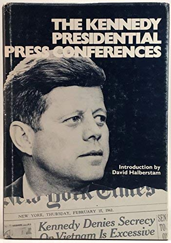 9780930576011: Kennedy Presidential Press Conferences