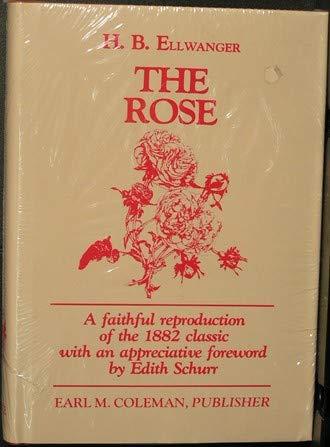 The rose (Old rose series): H. B Ellwanger