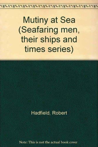 9780930576271: Mutiny at Sea (Seafaring men, their ships and times series)