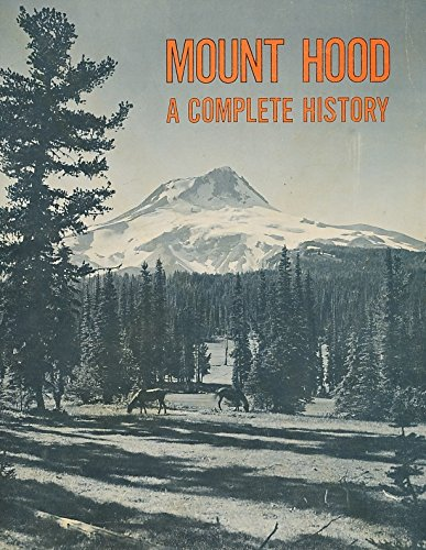 9780930584016: Mount Hood: A Complete History