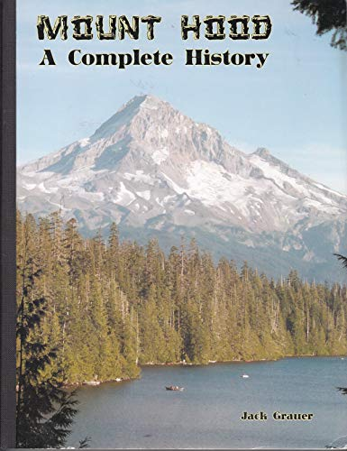 9780930584092: Mount Hood: A Complete History