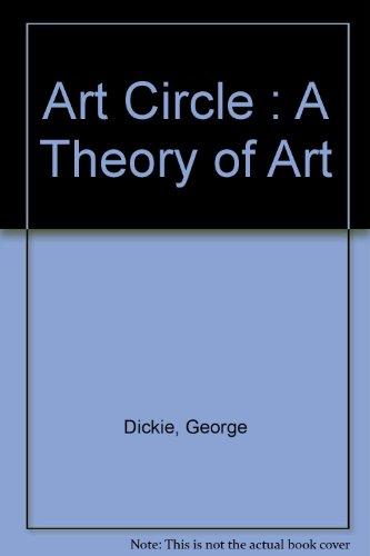 9780930586379: Art Circle: A Theory of Art